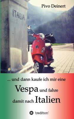 … und dann kaufe ich mir eine Vespa und fahre damit nach Italien <br>Taschenbuch